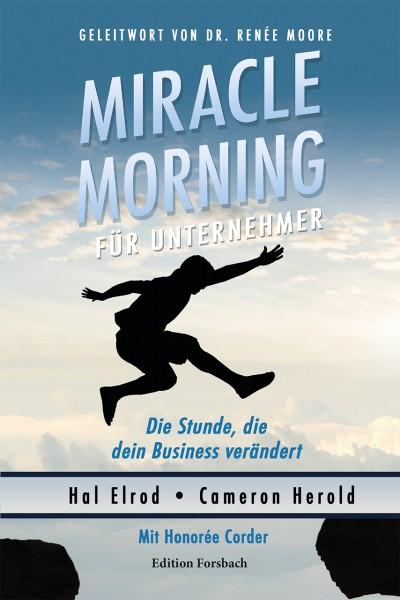 Miracle Morning für Unternehmer. Die Stunde, die dein Business verändert
