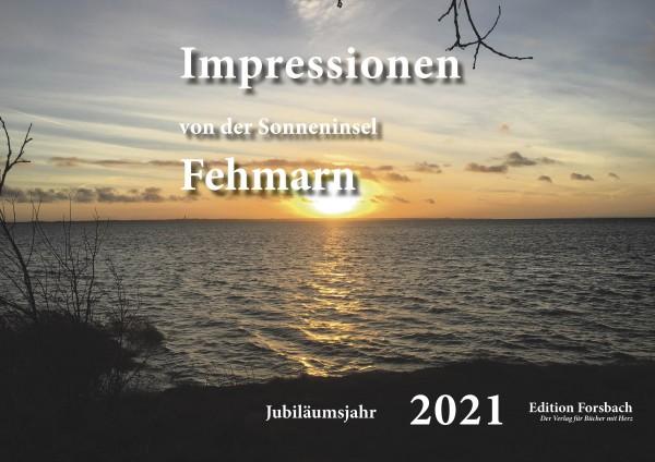 Impressionen von der Sonneninsel Fehmarn 2021 – Fotokalender im Jubiläumsjahr 2021