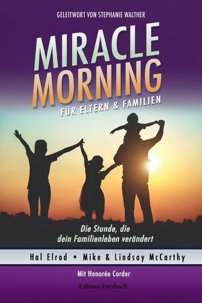 Miracle Morning für Eltern & Familien. Die Stunde, die dein Familienleben verändert