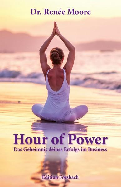 Hour of Power. Das Geheimnis deines Erfolgs im Business