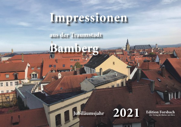 Impressionen aus der Traumstadt Bamberg 2021 – Fotokalender im Jubiläumsjahr 2021