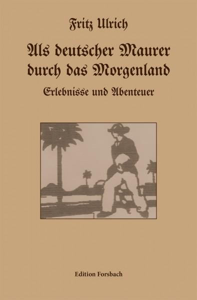 Als deutscher Maurer durch das Morgenland