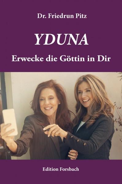 Yduna - Erwecke die Göttin in Dir