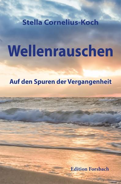 Wellenrauschen: Auf den Spuren der Vergangenheit