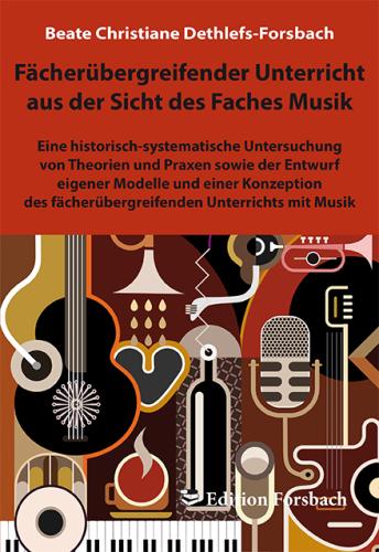 Fächerübergreifender Unterricht aus der Sicht des Faches Musik